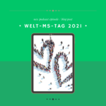 """Podcast Special - Welt-MS-Tag 2021 """"Stay connected - Wir bleiben in Verbindung"""""""