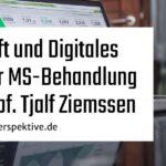 Zukunft und Digitales bei der MS-Behandlung mit Prof. Tjalf Ziemssen